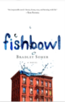 Fishbowl, by Bradley Somer