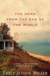 The News from the End of the World, by Emily Jeanne Miller