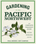 Gardening in the Pacific Northwest, by Paul Bonine and Amy Campion