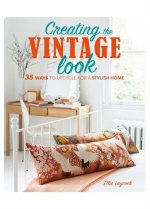 Creating the Vintage Look: 35 Ways to Upcycle for a Stylish Home, by Ellie Laycock